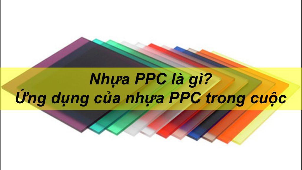 Nhựa PPC là gì